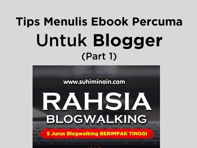 tips menulis ebook percuma untuk blogger