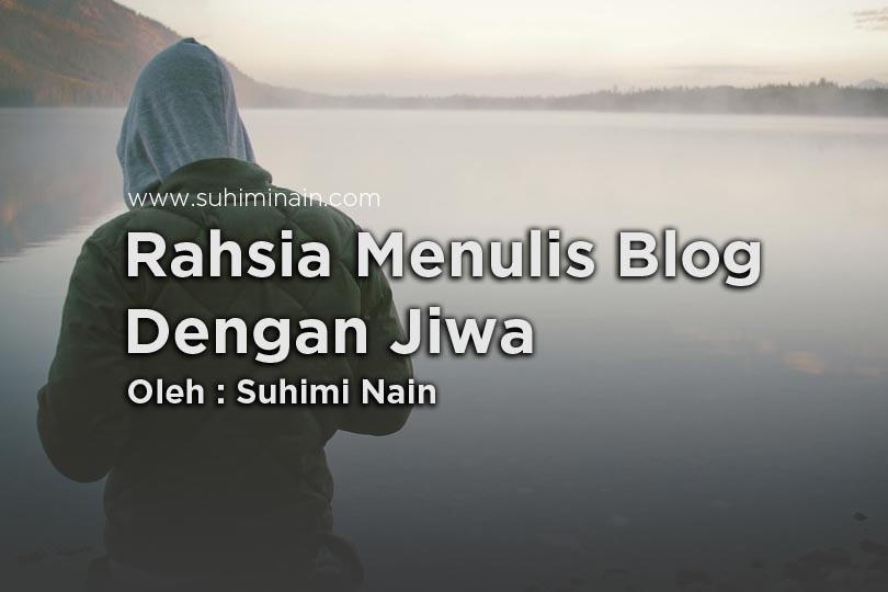 rahsia menulis blog dengan jiwa