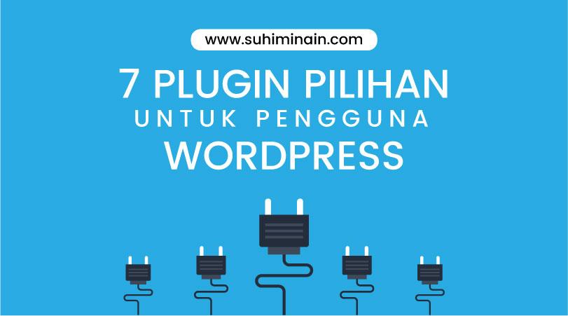 7 Plugin Pilihan Untuk Pengguna WordPress